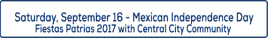 Image Title September 16 - Mexican Independence Fiestas Patrias 2017 with Central City Community