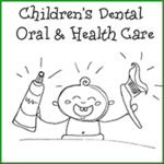 Children's Dental Oral & Health Care