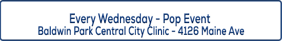 Image Title - Every Wednesday - Pop Up Event at Central City Clinic in Baldwin Park