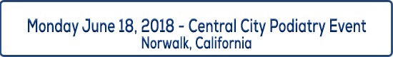 Image Event Title - Monday June 18, 2018 Central City Podiatry Event in Norwalk California